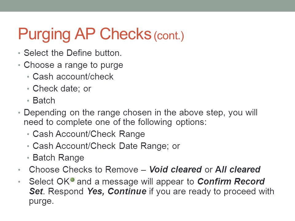 Purging AP Checks (cont.) Select the Define button.