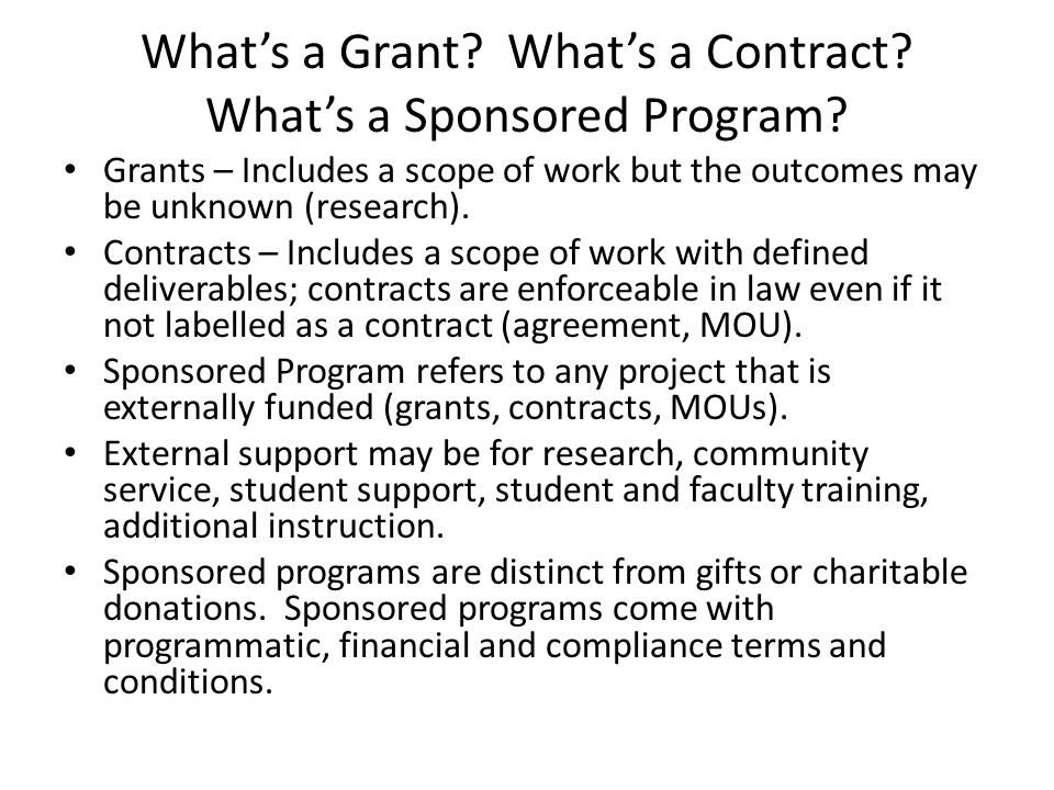 What's a Grant. What's a Contract. What's a Sponsored Program.