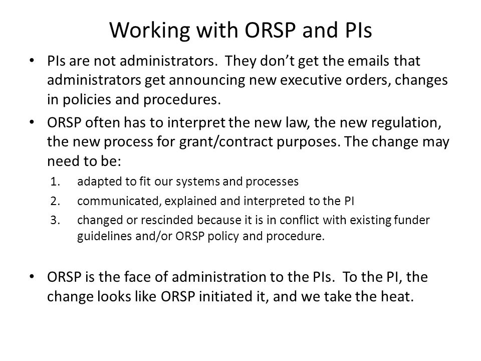 Working with ORSP and PIs PIs are not administrators.