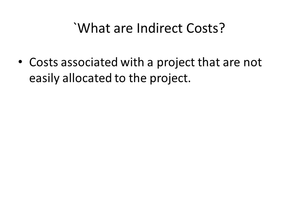`What are Indirect Costs.