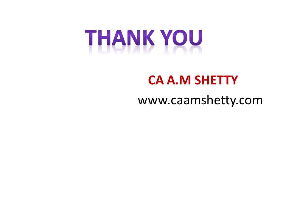 CA A.M SHETTY www.caamshetty.com