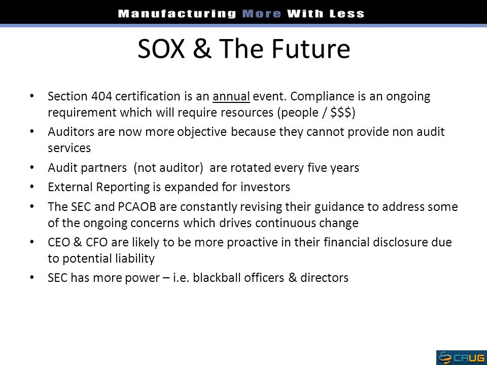 SOX & The Future Section 404 certification is an annual event.