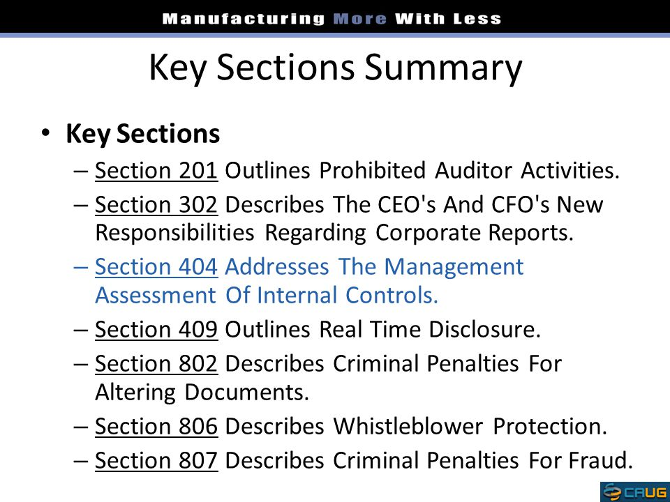 Key Sections Summary Key Sections – Section 201 Outlines Prohibited Auditor Activities. – Section 302 Describes The CEO's And CFO's New Responsibiliti