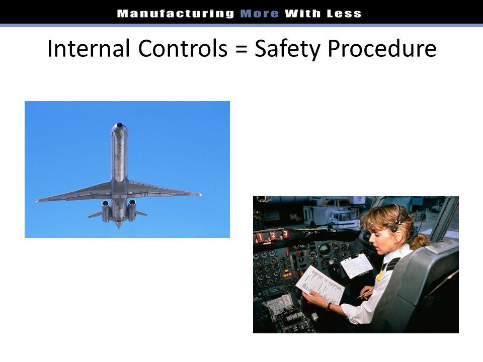 Internal Controls = Safety Procedure