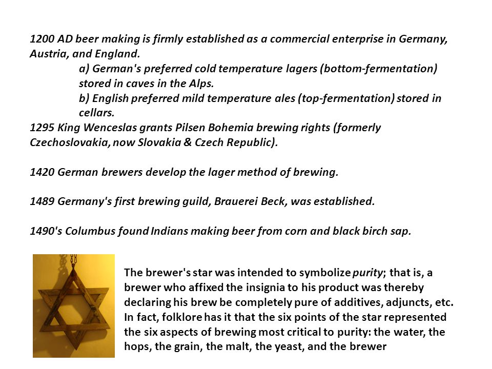 1200 AD beer making is firmly established as a commercial enterprise in Germany, Austria, and England.