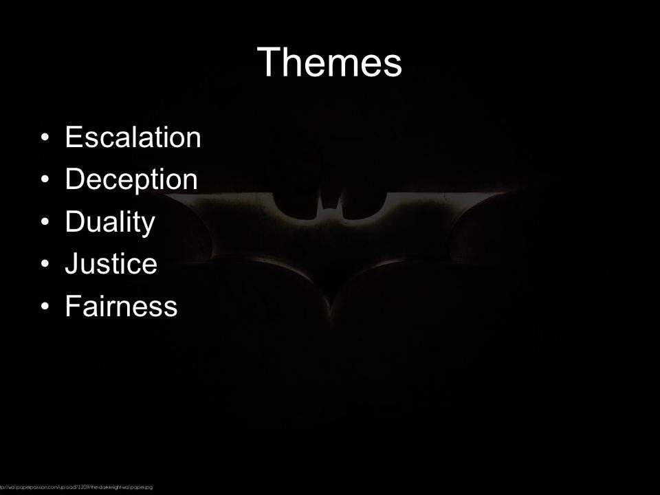 Themes Escalation Deception Duality Justice Fairness