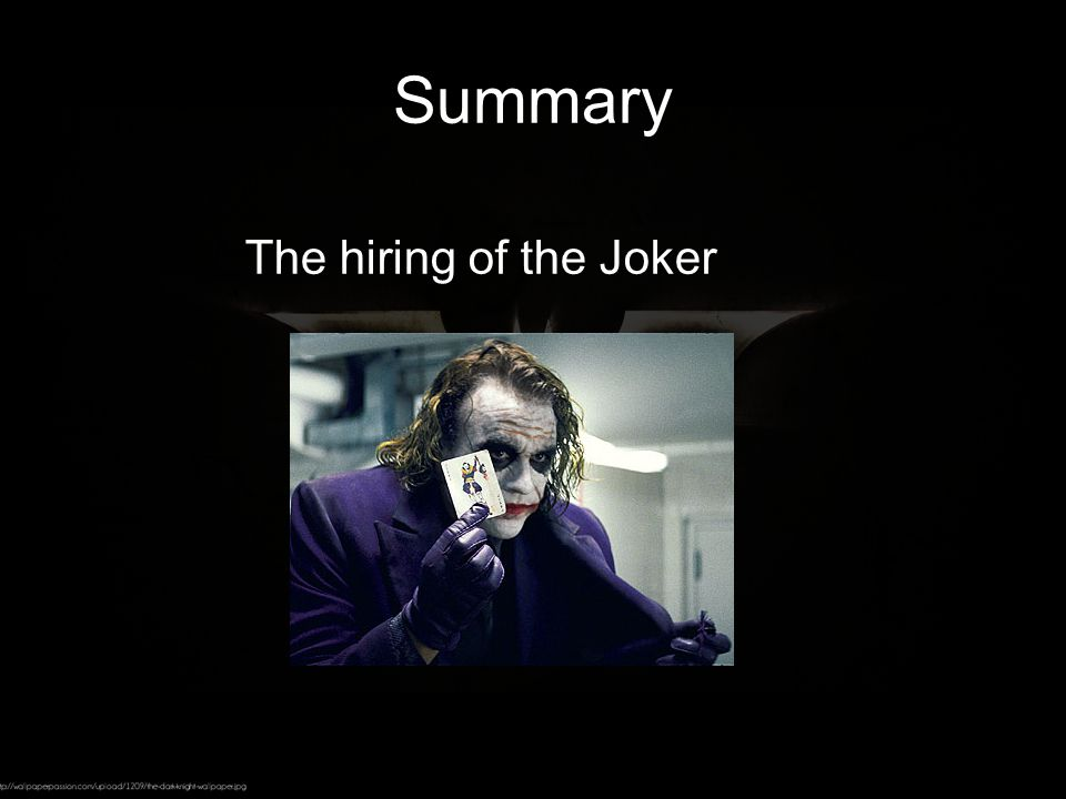 Falling Action; Conclusion Dent and Joker defeated Commissioner Gordon's explanation of Batman