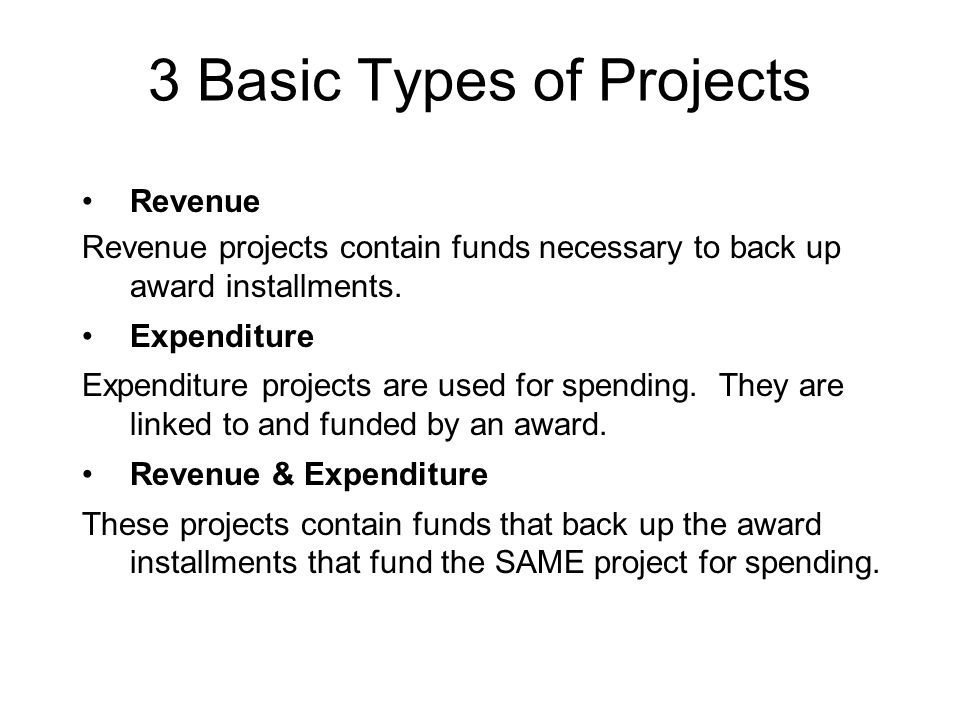 Revenue Revenue projects contain funds necessary to back up award installments.