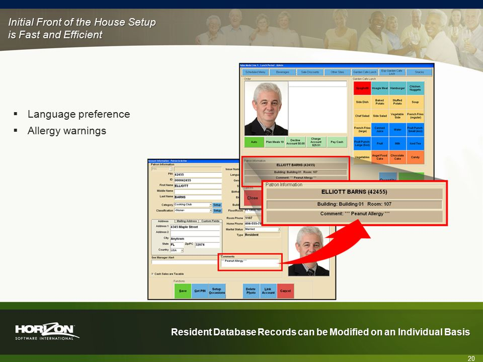Resident Database Records can be Modified on an Individual Basis 20  Language preference  Allergy warnings Initial Front of the House Setup is Fast and Efficient
