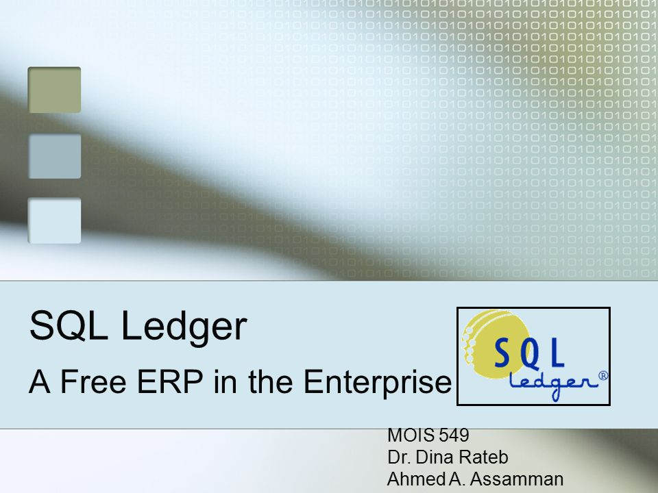 Agenda What ERP is about ERP 2006 revenues SQL ledger, the structure SQL ledger usage SQL Ledger demo ERP impact Questions