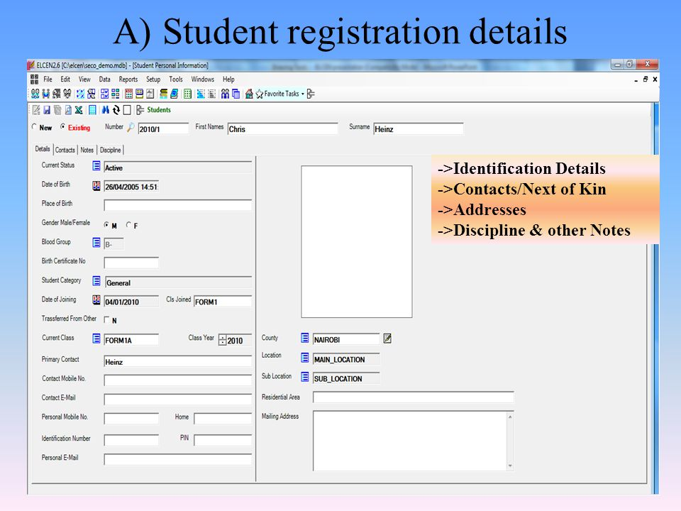 A) Student registration details ->Identification Details ->Contacts/Next of Kin ->Addresses ->Discipline & other Notes