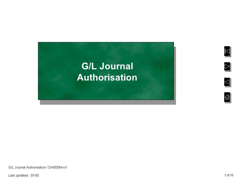 1 of 30 G/L Journal Authorisation / DA00594-w1 Last updated: 05-00 G/L Journal Authorisation