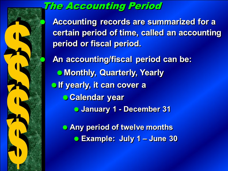The Accounting Period  Accounting records are summarized for a certain period of time, called an accounting period or fiscal period.  An accounting/