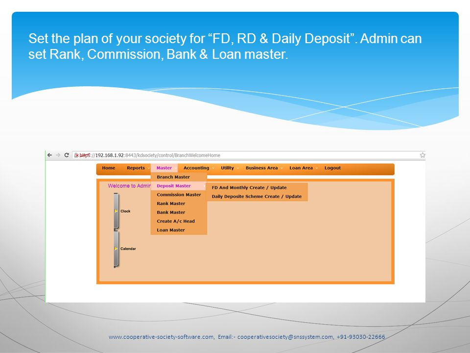 www.cooperative-society-software.com, Email:- cooperativesociety@snssystem.com, +91-93030-22666 Set the plan of your society for FD, RD & Daily Deposit .