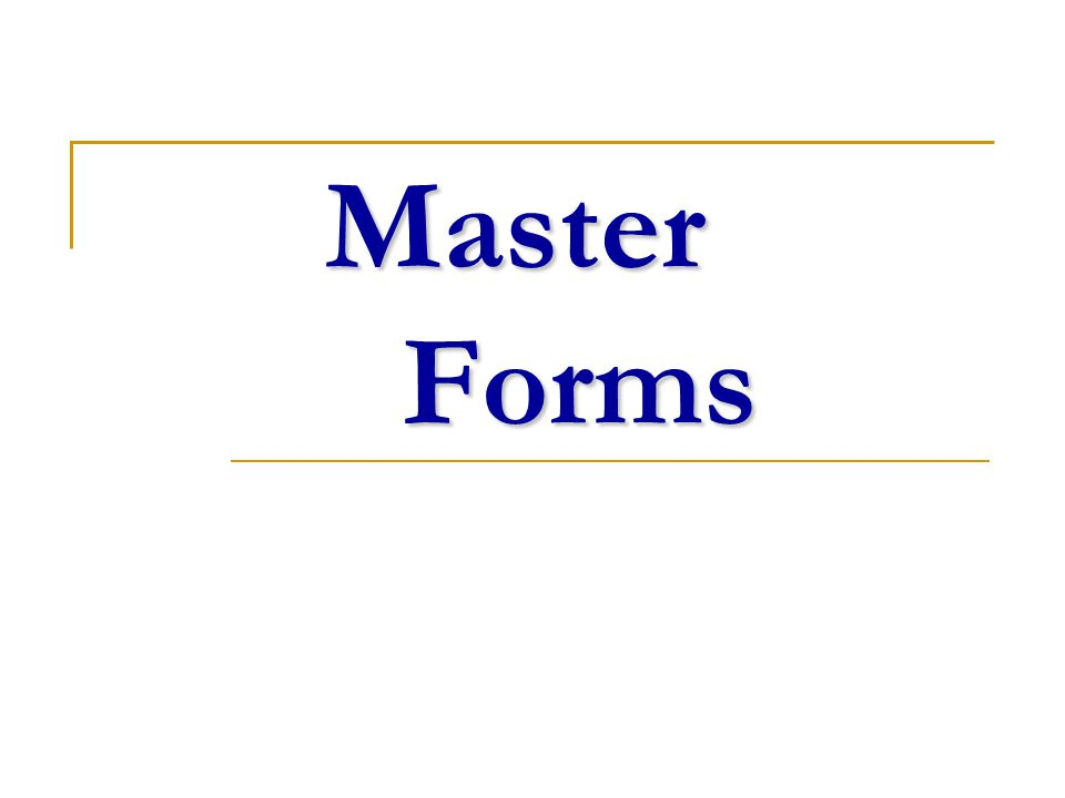 Master Forms