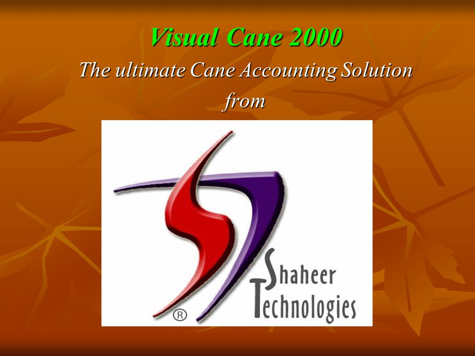 Visual Cane 2000 The ultimate Cane Accounting Solution from