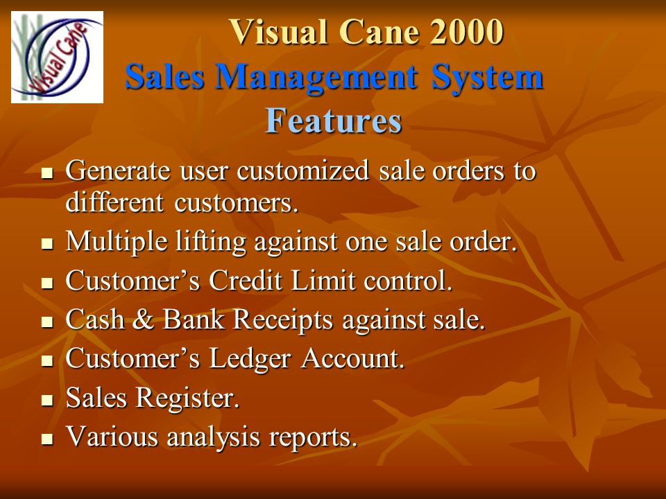 Visual Cane 2000 Sales Management System Features Generate user customized sale orders to different customers.