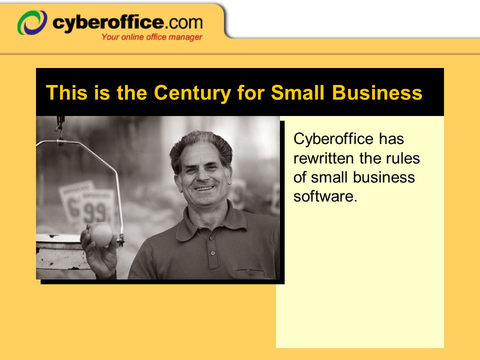 This is the Century for Small Business Cyberoffice has rewritten the rules of small business software.
