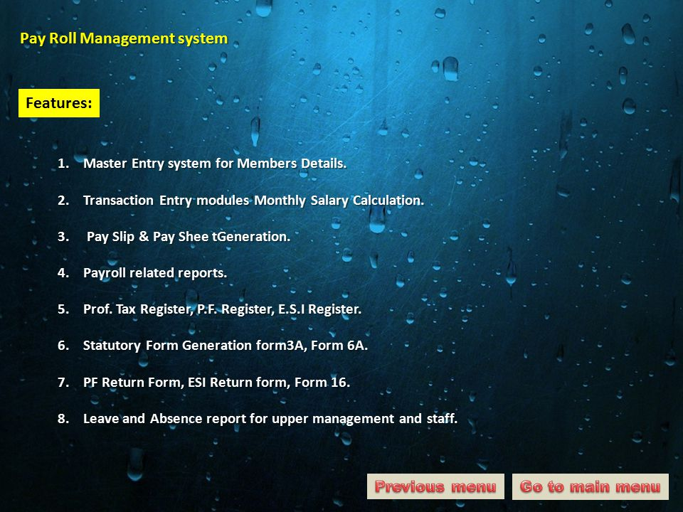 Pay Roll Management system Features: 1.Master Entry system for Members Details.