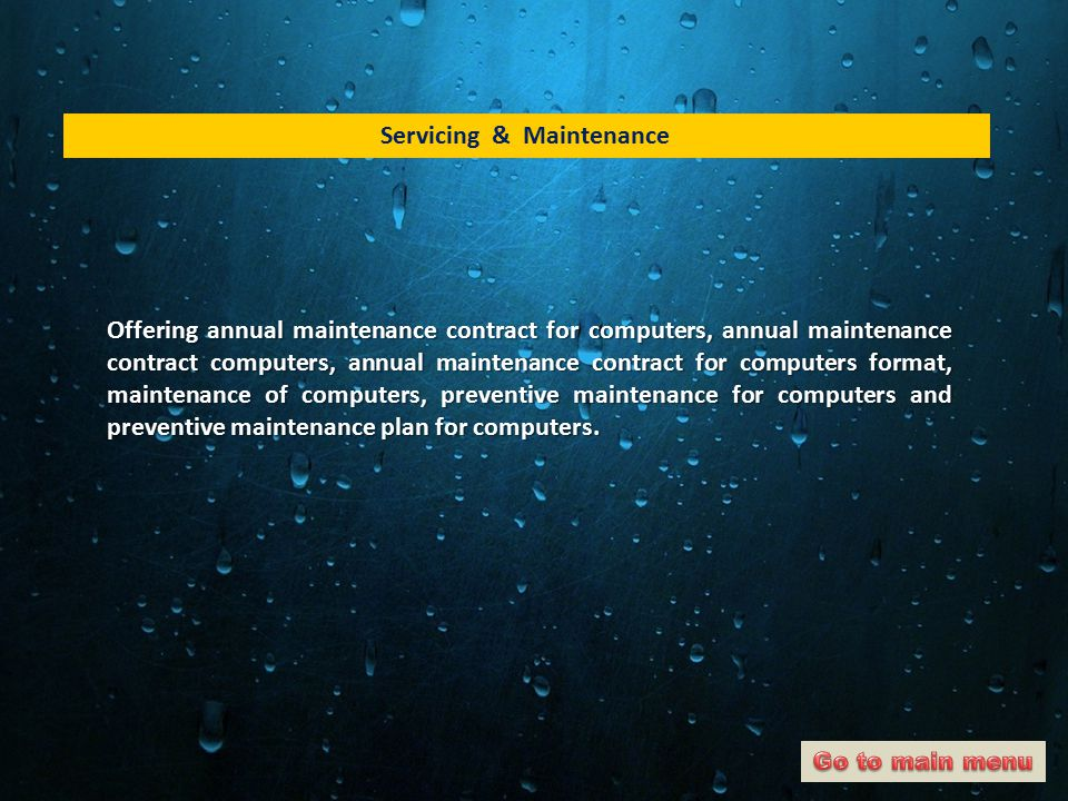 Servicing & Maintenance Offering annual maintenance contract for computers, annual maintenance contract computers, annual maintenance contract for computers format, maintenance of computers, preventive maintenance for computers and preventive maintenance plan for computers.