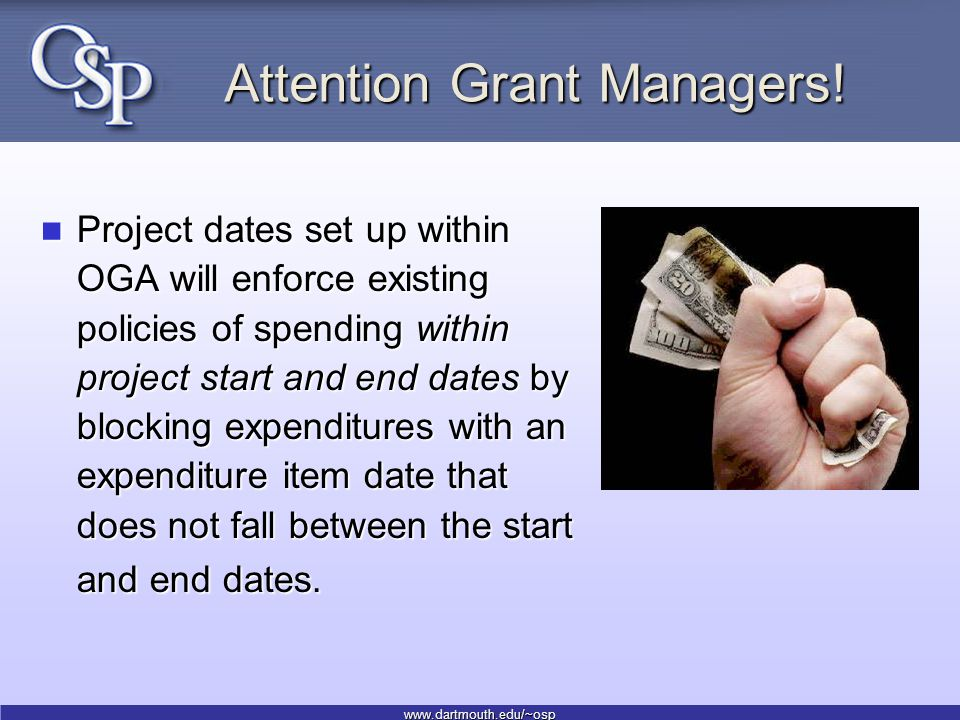 www.dartmouth.edu/~osp Attention Grant Managers.