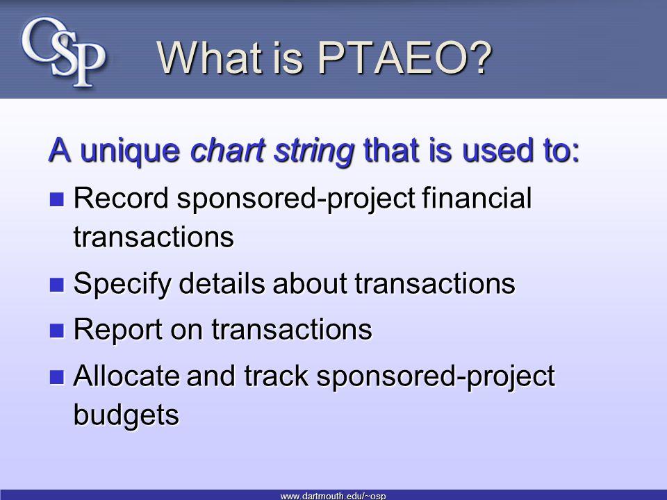 www.dartmouth.edu/~osp What is PTAEO.