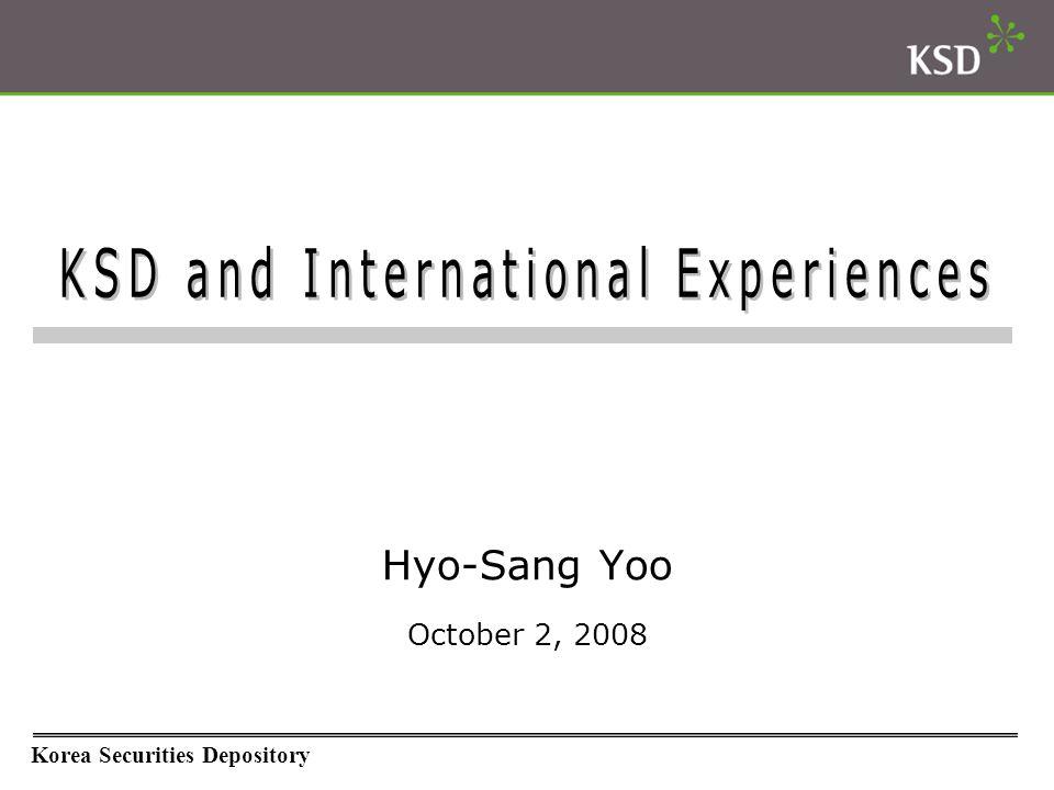Korea Securities Depository Hyo-Sang Yoo October 2, 2008