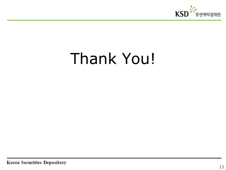 Korea Securities Depository 13 Thank You!
