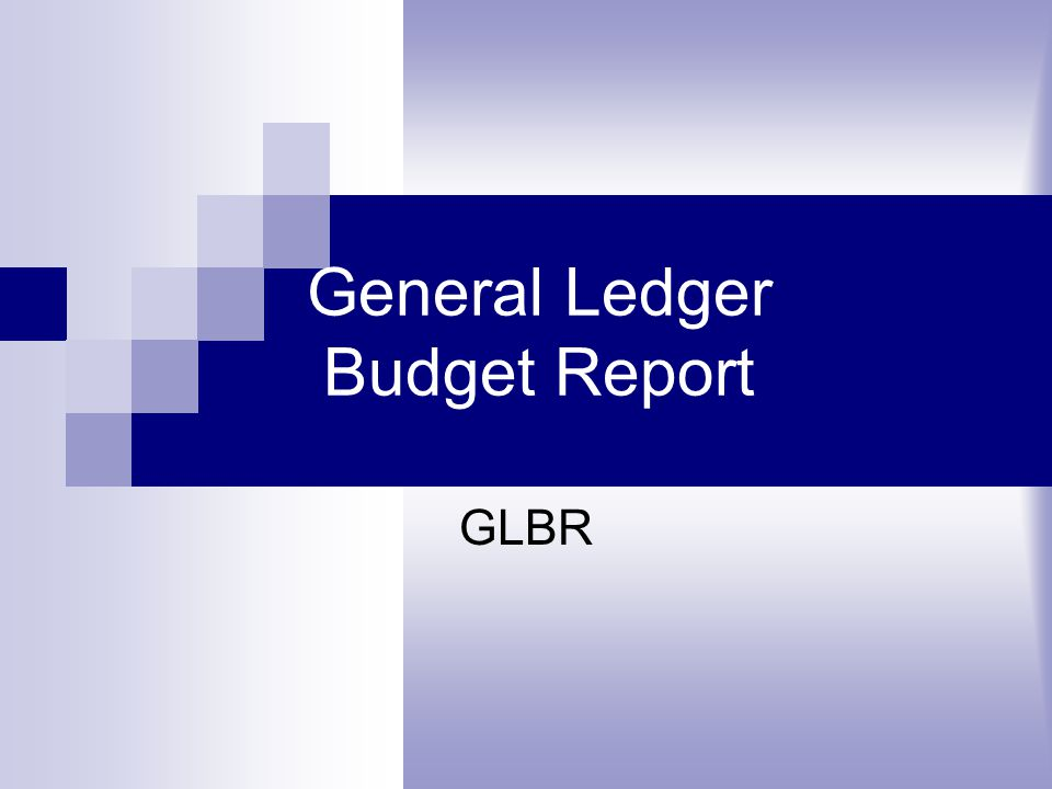 General Ledger Budget Report GLBR