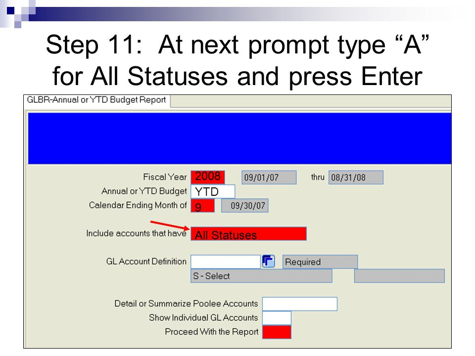 Step 11: At next prompt type A for All Statuses and press Enter 2008 YTD 9 AAll Statuses