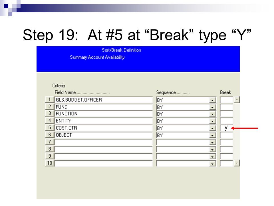 Step 19: At #5 at Break type Y y