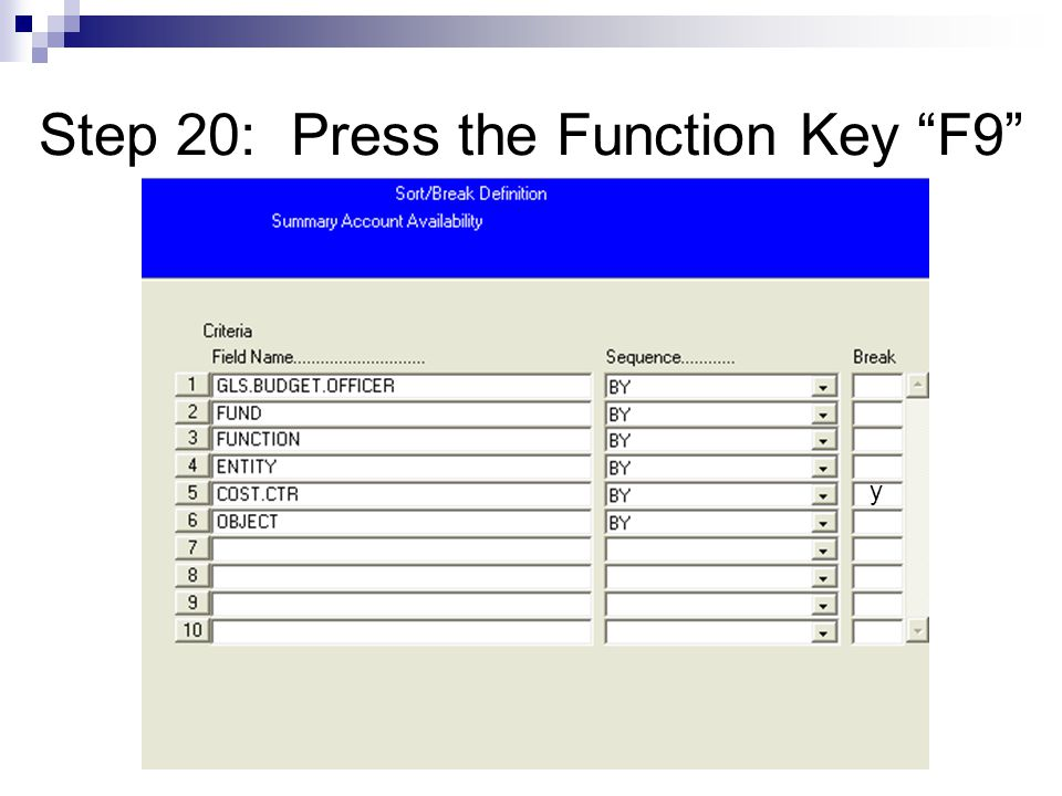 Step 20: Press the Function Key F9 y