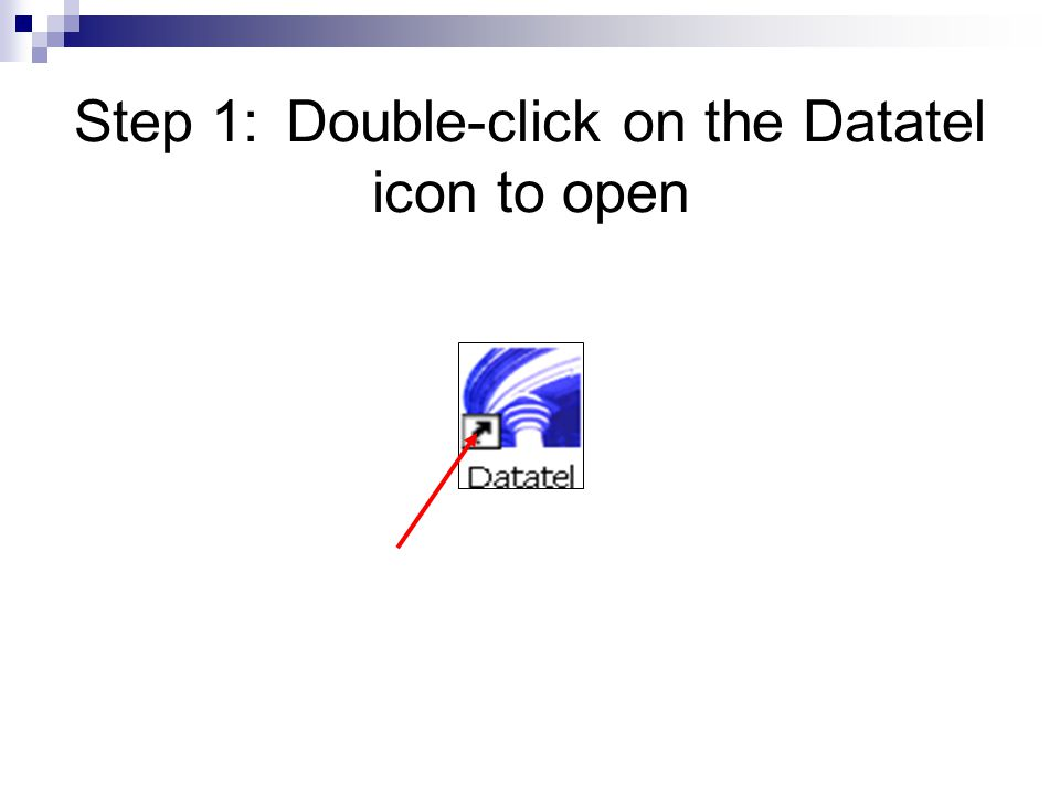 Step 1:Double-click on the Datatel icon to open