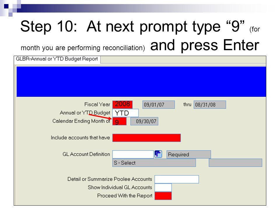 Step 10: At next prompt type 9 (for month you are performing reconciliation) and press Enter 2008 YTD 9