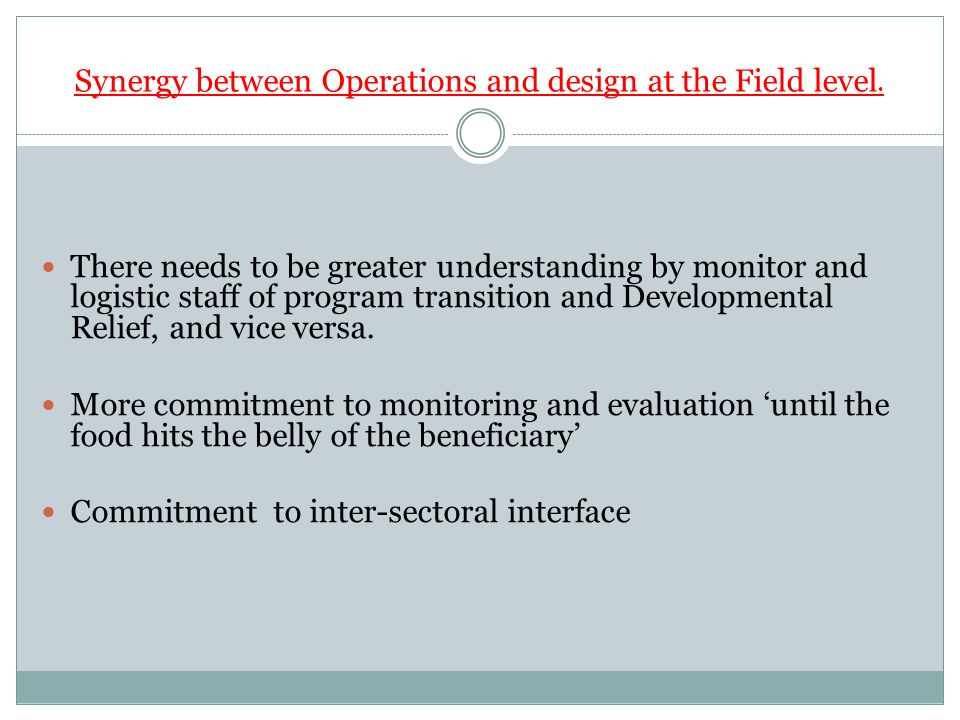 Synergy between Operations and design at the Field level.