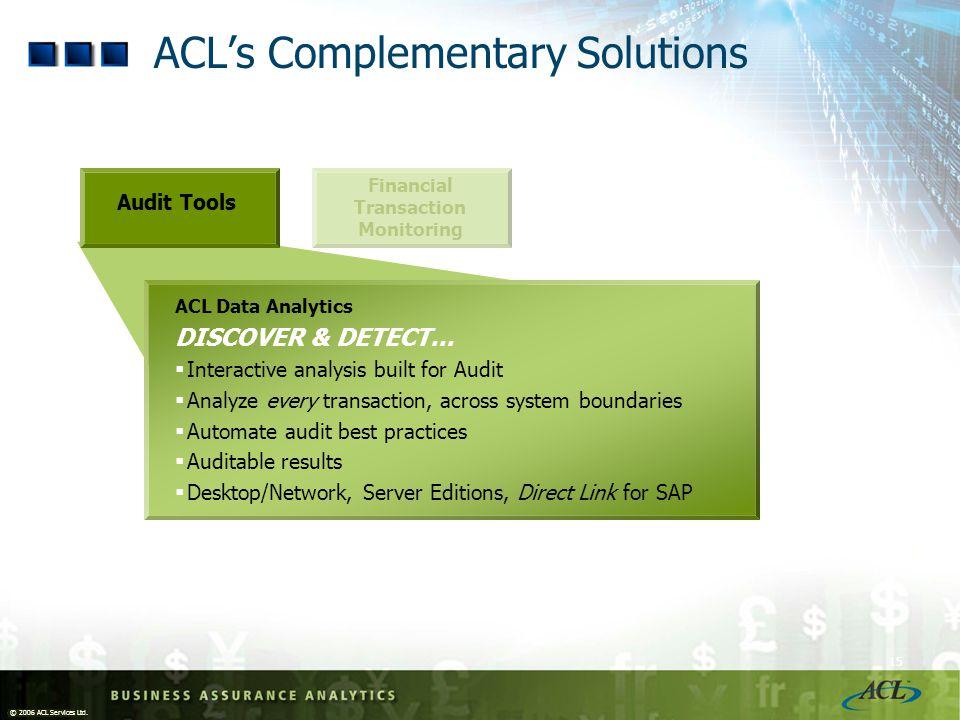 © 2006 ACL Services Ltd.