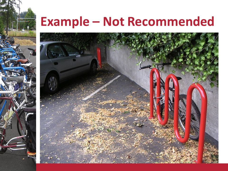 Recommended Resource Bicycle Parking Guidelines, 2 nd Edition Association of Pedestrian and Bicycle Professionals (APBP) www.apbp.org