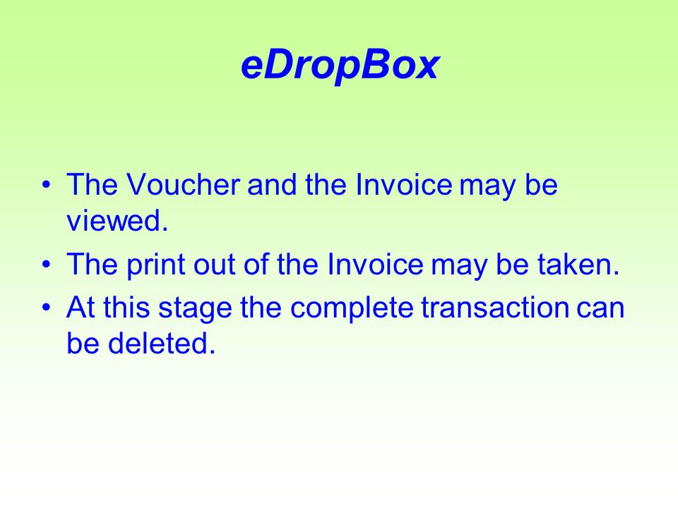 eDropBox The Voucher and the Invoice may be viewed.