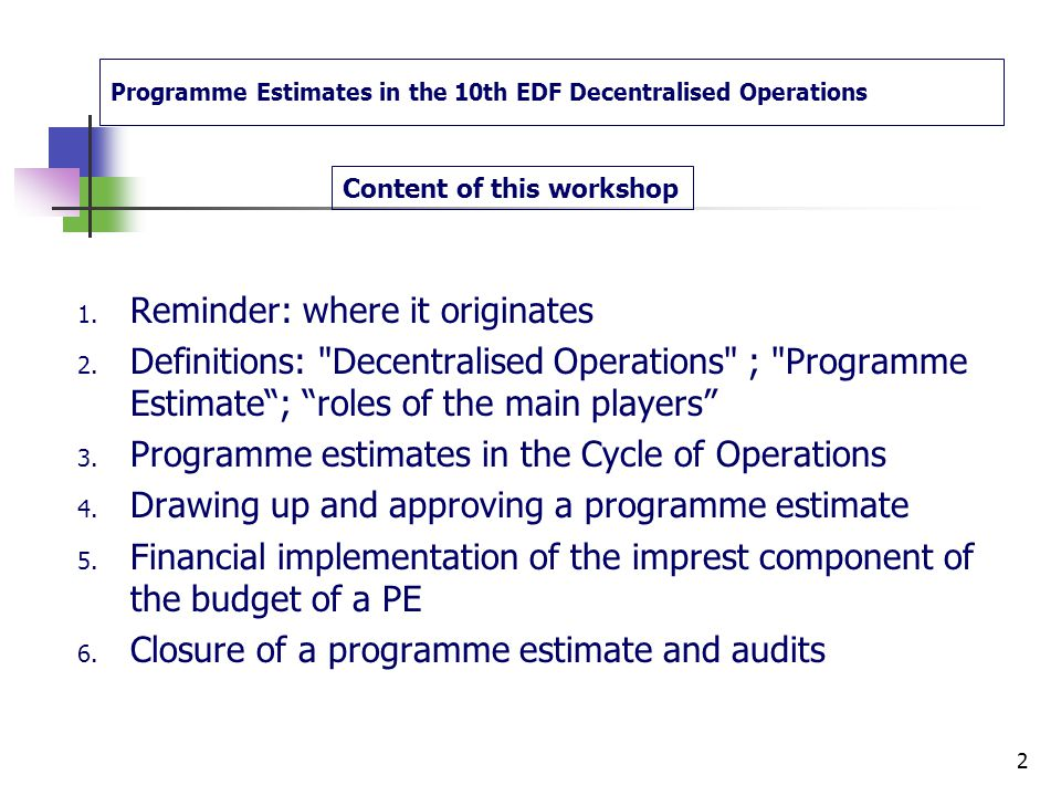 Freetown, 1-3 September 2010 Francis Wellens Programme Estimates in the 10th EDF - Decentralised Operations 1