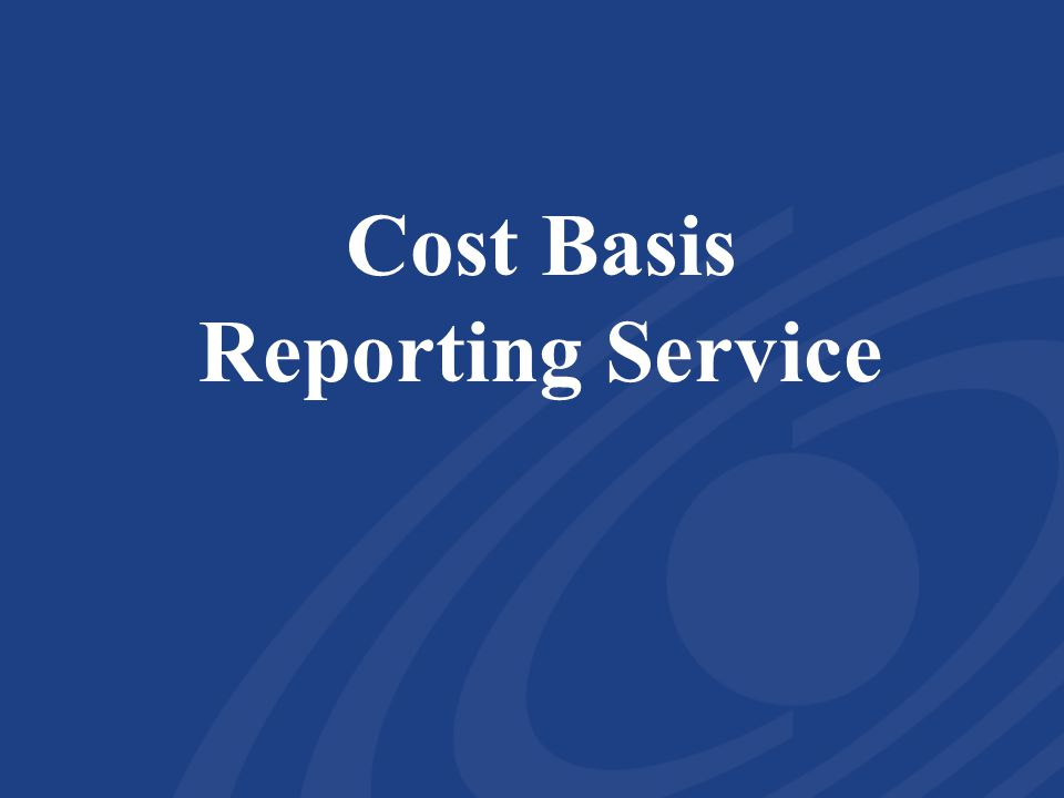 Cost Basis Reporting Service