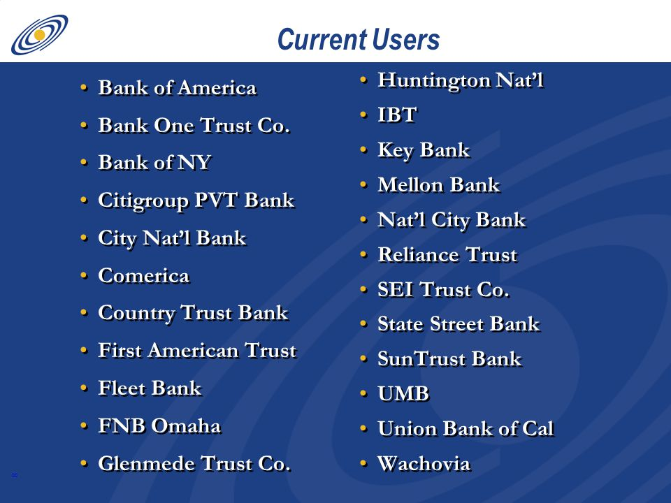 8 Current Users Bank of America Bank One Trust Co.