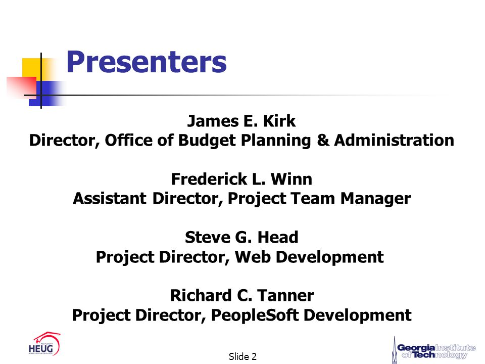 Slide 2 Presenters James E. Kirk Director, Office of Budget Planning & Administration Frederick L.