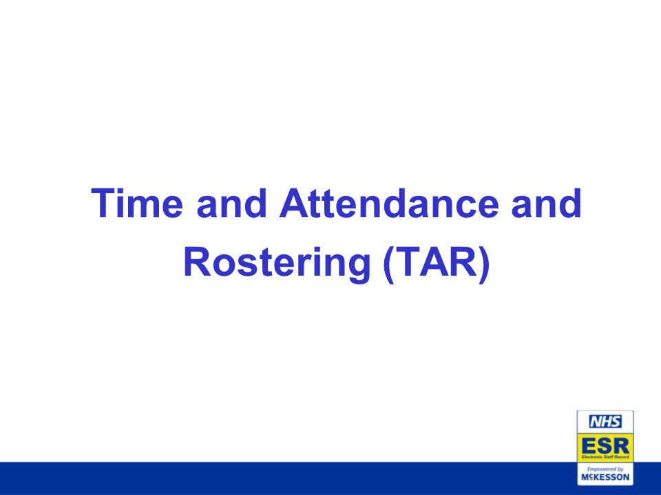 Time and Attendance and Rostering (TAR)