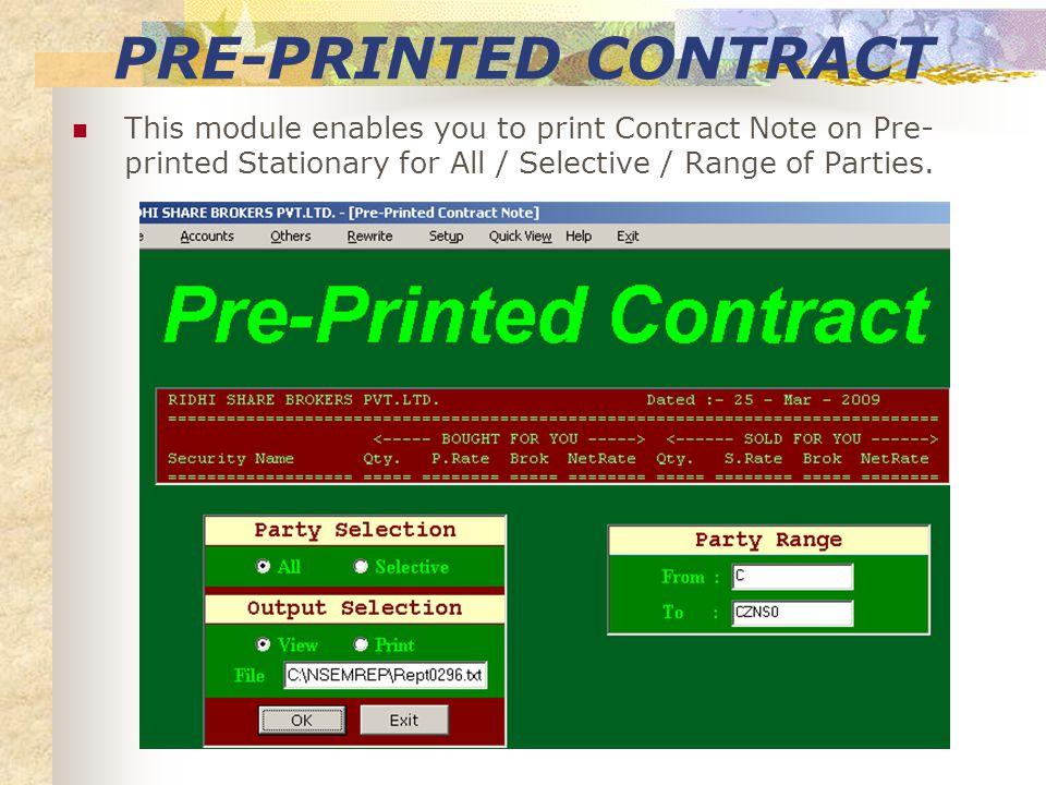 TRADE SLIP This module enables you to view / print Trade Slip plain stationary for All / Selective / Range of Parties.