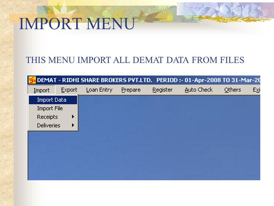 DEMAT MENU This menu has all the modules related to DEMAT transactions, DEMAT register, DEMAT bills, ledger for DEMAT, stock statement etc.