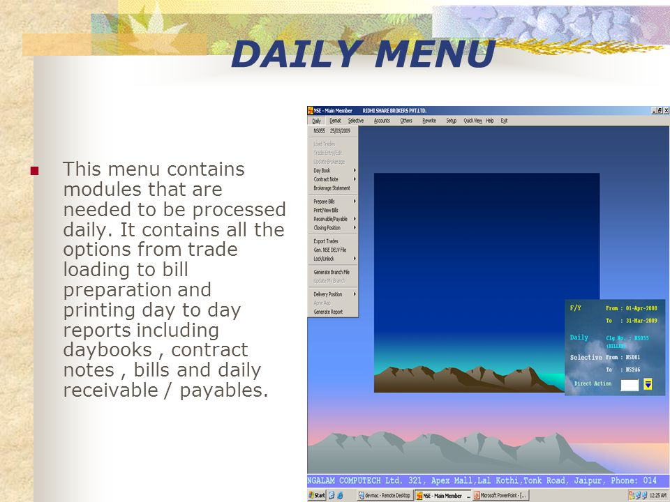 DAILY MENU This menu contains modules that are needed to be processed daily.