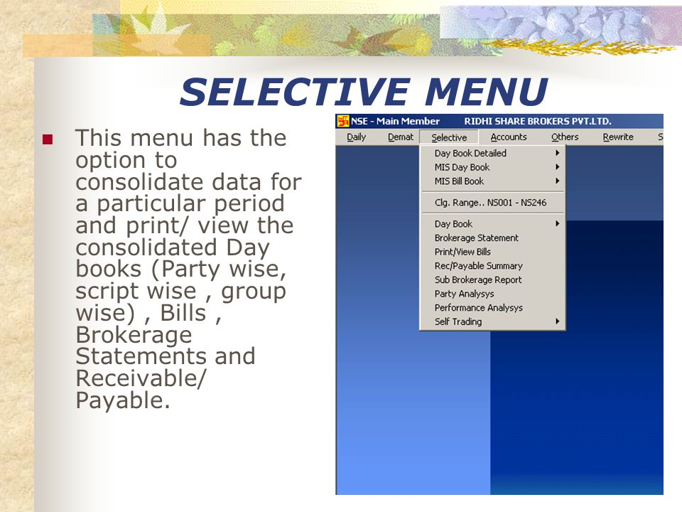 PRINTING BILLS This module allows you to print / view bills on plain / pre- printed stationary for All / Selective / or Range of party.