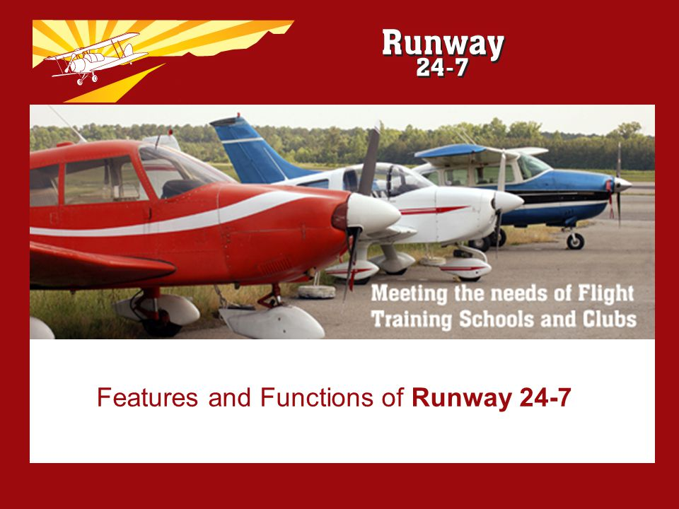 Features and Functions of Runway 24-7