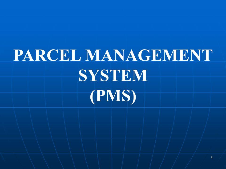 1 PARCEL MANAGEMENT SYSTEM (PMS)