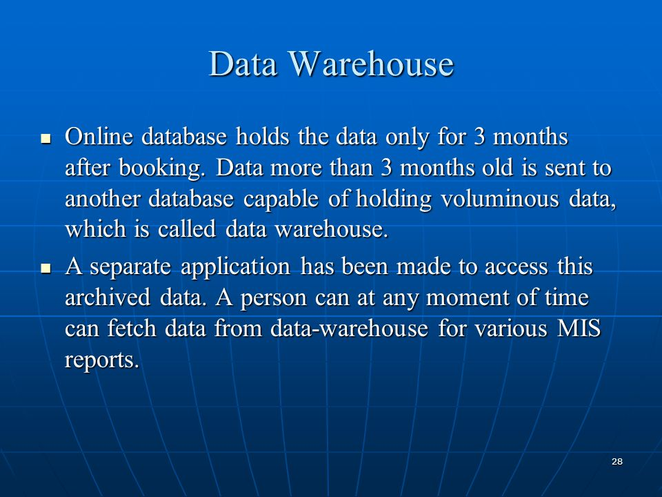 28 Online database holds the data only for 3 months after booking.